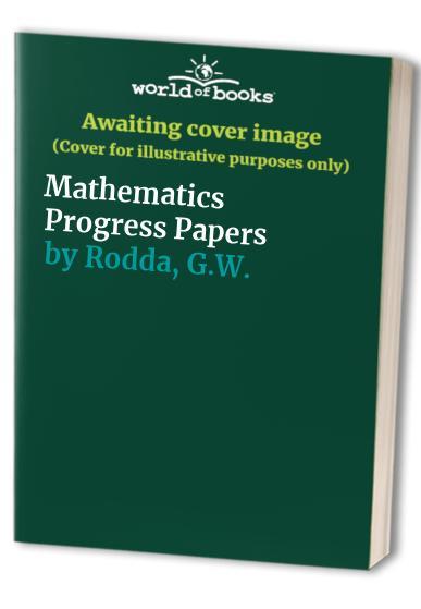Mathematics Progress Papers By G.W. Rodda