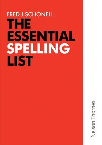 The Essential Spelling List: 3,200 Everyday Words By Fred J. Schonell