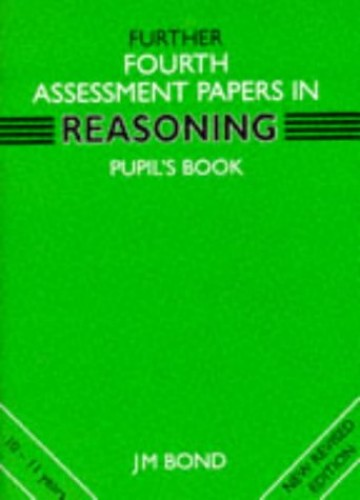 Bond Assessment Papers Fifth Papers in Reasoning 10-11+ Verbal Reasoning By J. M. Bond