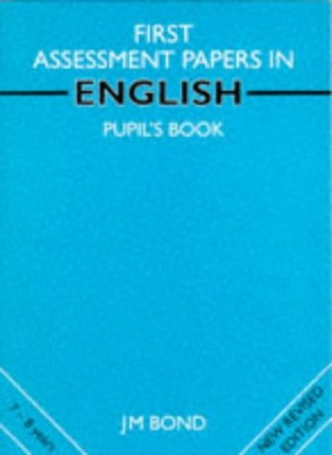 Bond Assessment Papers: First Papers in English: 1st Year Papers (Bond Assessment Papers in English) by J. M. Bond