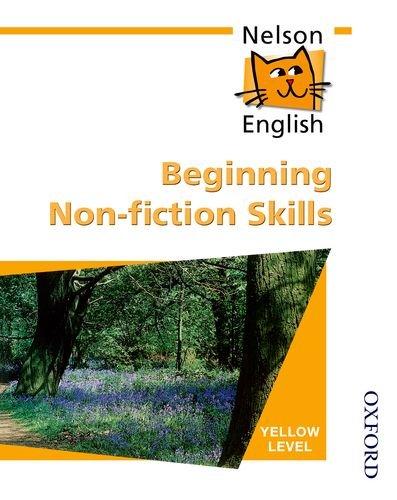 Nelson English - Yellow Level Beginning Non-Fiction Skills By John Jackman