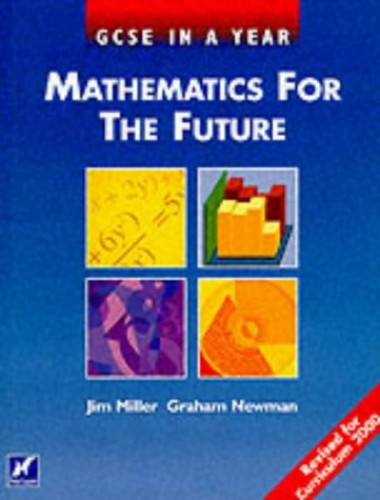 GCSE in a Year: Mathematics for the Future By Jim Millin