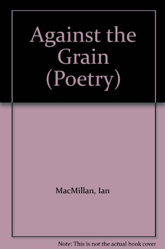 Against the Grain By Ian MacMillan