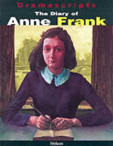 Dramascripts - The Diary of Anne Frank By Anne Frank