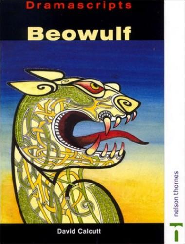 Dramascripts - Beowulf By David Calcutt