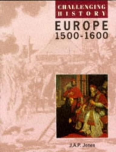 Europe 1500-1600 By J.A.P. Jones