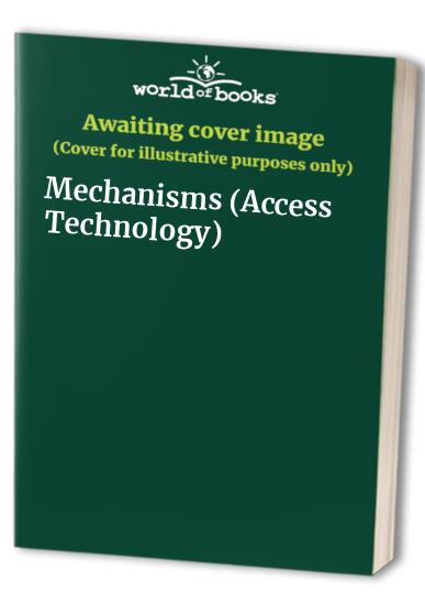 Mechanisms By Edited by John Cave