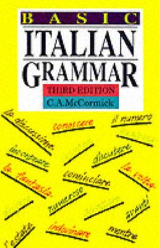 Basic Italian Grammar By C.A. McCormick