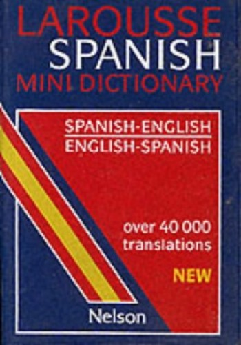 Larouse Spanish Mini Dictionary By Catherine Love
