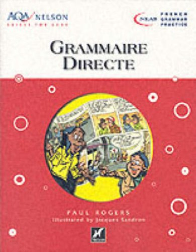Nelson Skills for GCSE French: Grammaire Directe (NEAB French grammar practice) By Paul Rogers