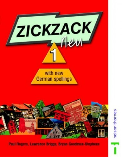 Zickzack Neu: Student Book with New German Spellings Stage 1 By Paul Rogers