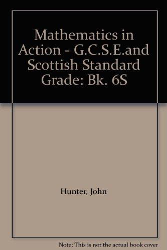 Mathematics in Action - G.C.S.E.and Scottish Standard Grade By John Hunter