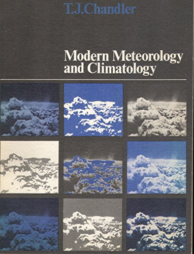 Modern Meteorology and Climatology By T.J. Chandler