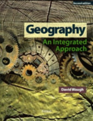 Geography: An Integrated Approach by David Waugh