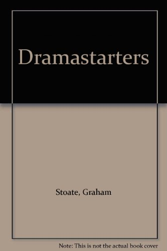 Dramastarters By Graham Stoate