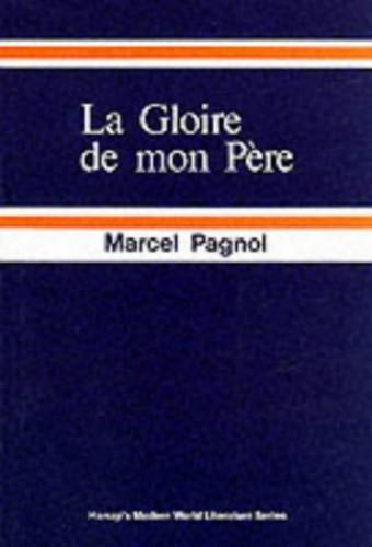 Gloire de Mon Pere By Marcel Pagnol