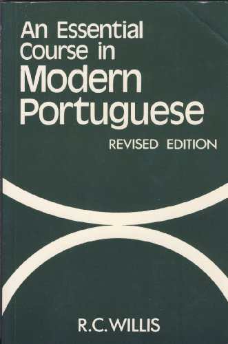 An Essential Course in Modern Portuguese By Robert Clive Willis