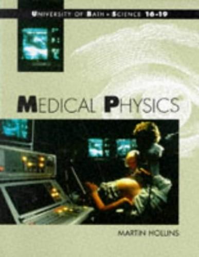 Medical Physics (Bath Science 16-19) By Martin Hollins