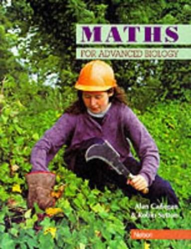 Maths for Advanced Biology By Alan Cadogan