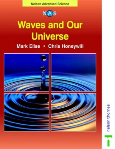 Waves and Our Universe By Mark Ellse