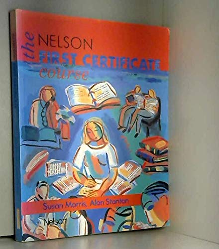 The Nelson First Certificate Course By Susan Morris