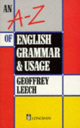An A-Z of English Grammar and Usage (1st Edition) By Geoffrey Leech