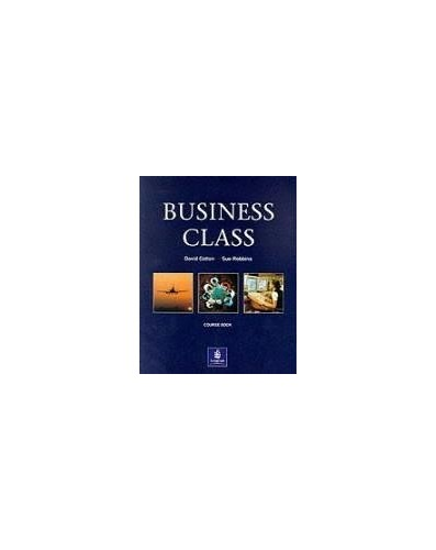 Business Class: Student's Book (BUCL ELT Series) By David Cotton