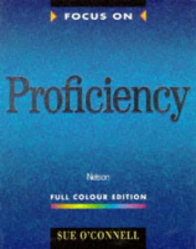 Focus On Proficiency Student Book Student Book: Student's Book By Sue O'Connell
