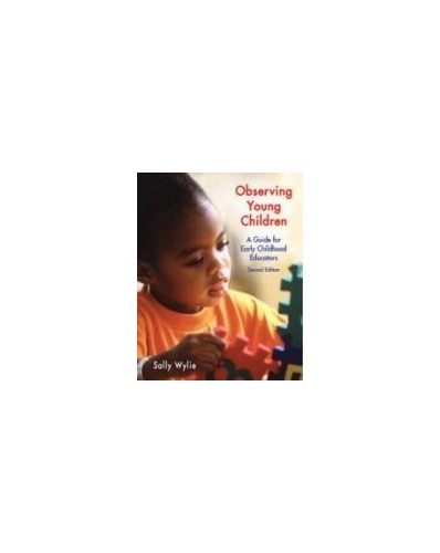 Observing Young Children : A Guide for Early Childhood Educators, Second Edit