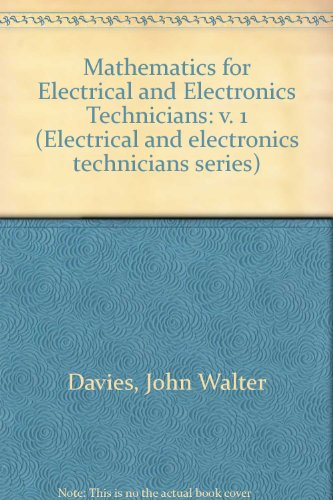 Mathematics for Electrical and Electronics Technicians By John Walter Davies