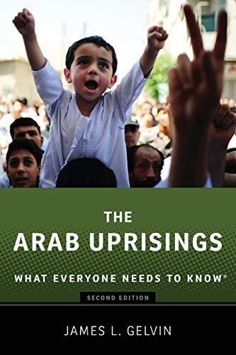 The Arab Uprisings By James Gelvin
