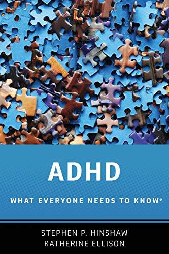 ADHD By Stephen P. Hinshaw (Professor, Professor, Department of Psychology, UC Berkeley)