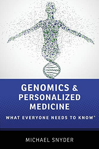 Genomics and Personalized Medicine By Michael Snyder (Professor and Chair, Department of Genetics, Professor and Chair, Department of Genetics, Stanford University)