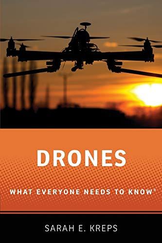 Drones By Sarah Kreps (Assistant Professor of Government, Assistant Professor of Government, Cornell University)