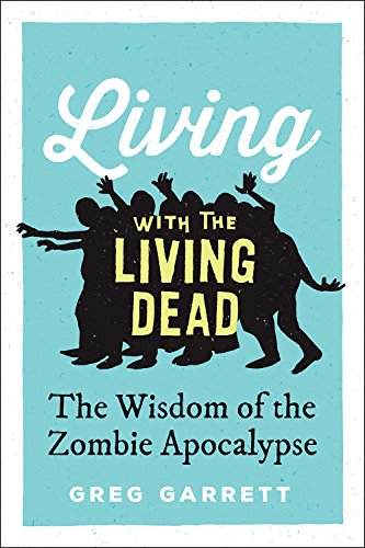 Living with the Living Dead By Greg Garrett (Professor of English, Professor of English, Baylor University)