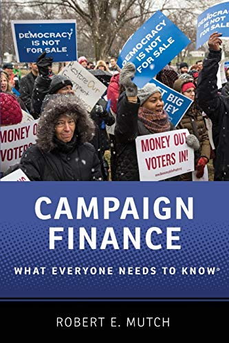 Campaign Finance By Robert E. Mutch (Independent scholar)
