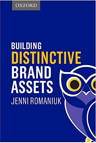 Building Distinctive Brand Assets By Jenni Romaniuk (Research Professor, Research Professor, au)