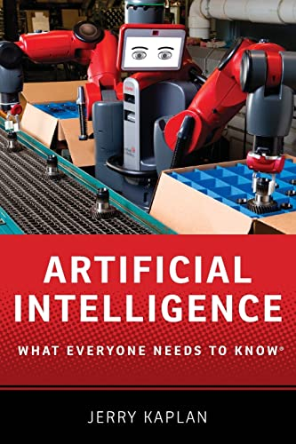 Artificial Intelligence By Jerry Kaplan (Fellow, The Stanford Center for Legal Informatics, Fellow, The Stanford Center for Legal Informatics, Stanford University)