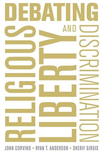 Debating Religious Liberty and Discrimination By John Corvino (Wayne State University in Detroit, Michigan)