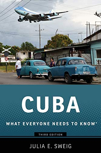 Cuba By Julia Sweig (Research Fellow, Research Fellow, LBJ School, University of Texas)