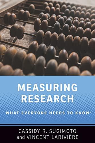 Measuring Research By Cassidy R. Sugimoto (Associate Professor of Informatics, Associate Professor of Informatics, Indiana University Bloomington)
