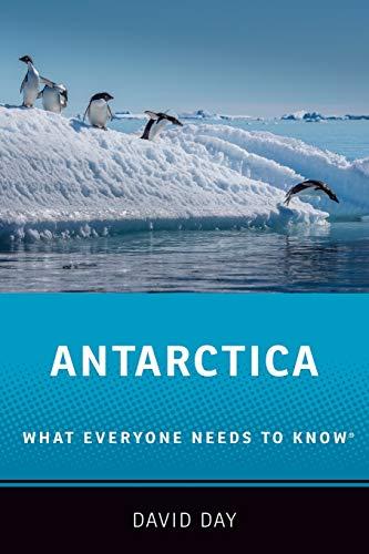 Antarctica By David Day (Research Associate, Research Associate, La Trobe University, Melbourne)