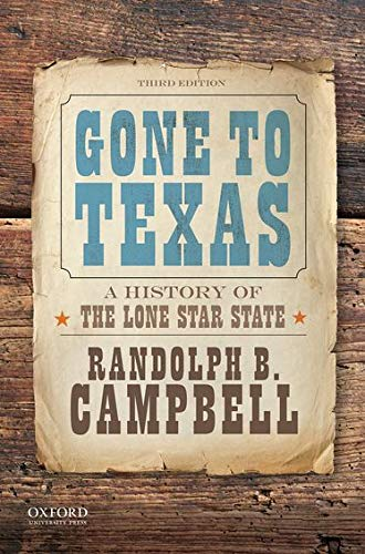 Gone to Texas By Randolph B. Campbell (Lone Star Professor of History, Lone Star Professor of History, University of North Texas)