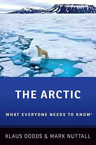 The Arctic By Klaus Dodds (Professor of Geopolitics, Professor of Geopolitics, Royal Holloway, University of London)