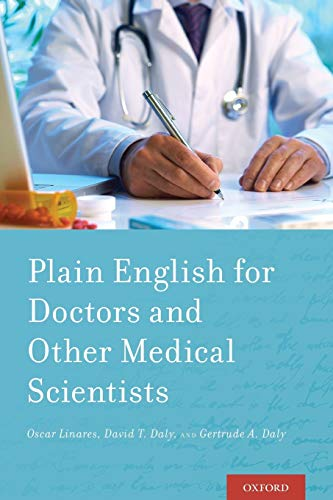 Plain English for Doctors and Other Medical Scientists By Oscar Linares