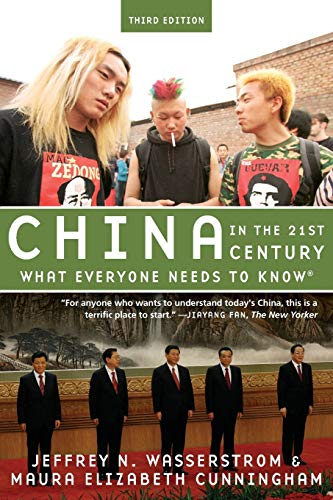 China in the 21st Century By Jeffrey N. Wasserstrom (Chancellor's Professor of History, Chancellor's Professor of History, University of California, Irvine)