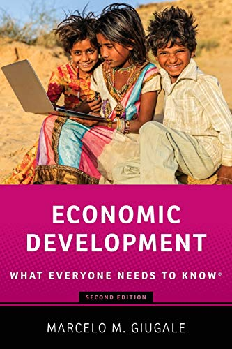 Economic Development By Marcelo M. Giugale (Director of Economic Policy and Poverty Reduction Programs for Africa, Director of Economic Policy and Poverty Reduction Programs for Africa, World Bank)