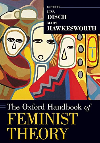 The Oxford Handbook of Feminist Theory By Lisa Disch (Professor of Political Science & Women's Studies, Professor of Political Science & Women's Studies, University of Michigan)