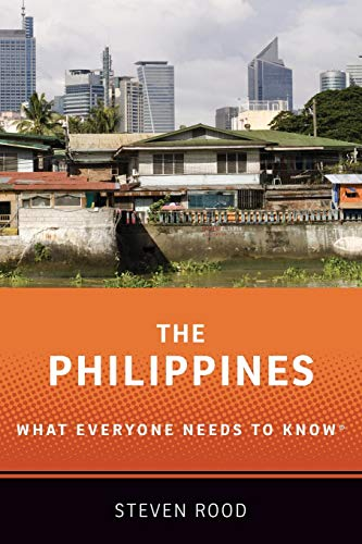 The Philippines By Steven Rood (Visting Fellow and Country Representative, Visting Fellow and Country Representative, Australian National University and the Asia Society)