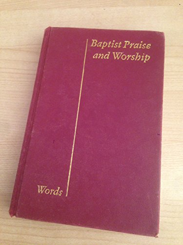 Baptist Praise and Worship By Edited by The Psalms and Hymns Trust